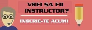 VREI SA FII INSTRUCTOR