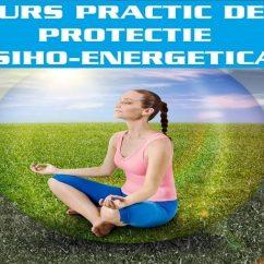CURS PRACTIC DE PROTECTIE PSIHO-ENERGETICA22337