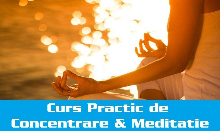 Curs Practic Intensiv de Dezvoltare a Capacitatii de Concentrare & Meditatie2