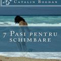 7 Paşi Pentru Schimbare Cătălin Bogdan