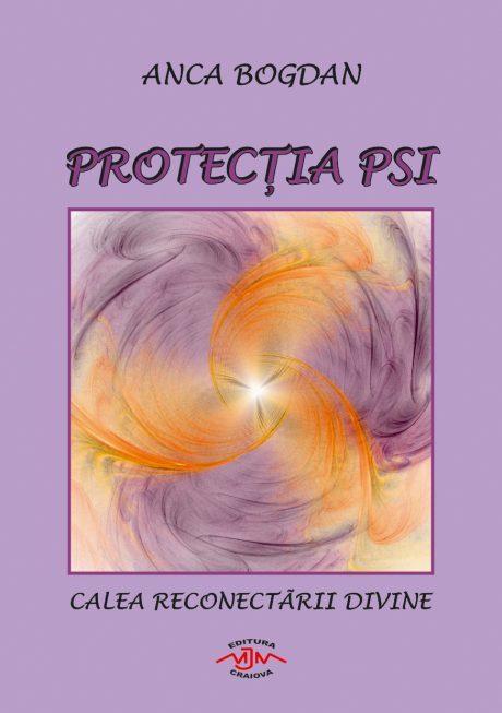 Carte Protectis Psi Calea Reconectarii Divine Anca Bogdan Karanna