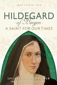 Hildegard Of Bingen A Saint For Our Times Profeţiile Călugăriţei Hildegard Von Bingen