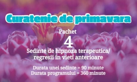 4 Program Combinat De Hipnoza, Regresie &Amp; Consiliere - Curatenia De Primavara