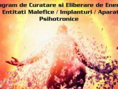 Program de Terapie - Curatare si Eliberare de Energii si Entitati Malefice / Spirite / Implanturi / Aparate Psihotronice
